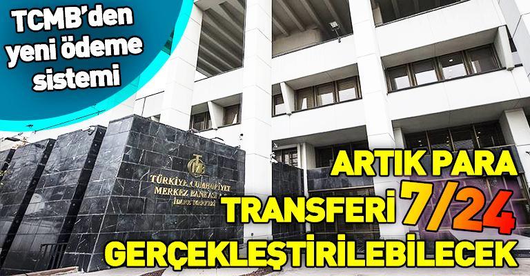 Merkez Bankası'ndan FAST sistemi: 7/24 para transferi yapılabilecek