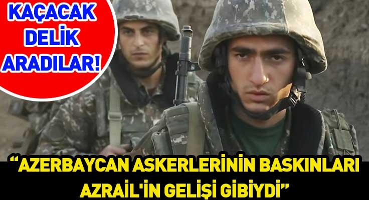 """Karabağ'da Ermeni askerlerin korkusu cümlelerine yansıdı: """"Azerbaycan askerl..."""
