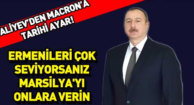 """İlham Aliyev: """"Ermenileri çok seviyorsanız Marsilya'yı onlara verin""""..."""
