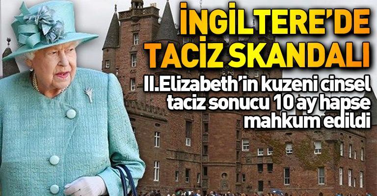 Kraliçe Elizabeth'in kuzeni cinsel taciz suçundan hapse girdi!