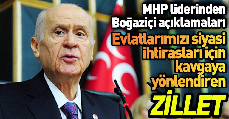 """Bahçeli'den """"bazı"""" siyasi partilere Boğaziçi çıkışı: Kavgaya yönlendir..."""