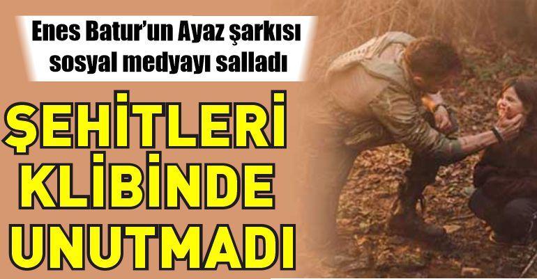 Enes Batur'un şehitleri andığı klibi sosyal medyada olay oldu!