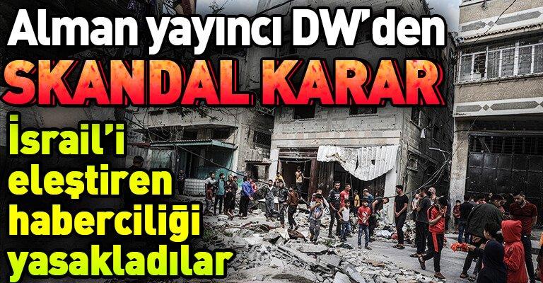 Alman yayıncı DW, İsrail'in Filistin zulmünü yayınlamayacak!