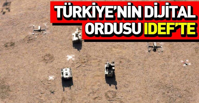 İnsansız araçlardan oluşan Türkiye'nin dijital birliği IDEF'te