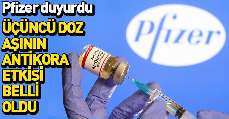 """Pfizer: """"Üçüncü doz, antikor seviyesini üç kattan fazla artırıyor"""""""