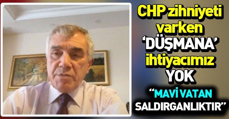 CHP'li Ünal Çeviköz'den 'Mavi Vatan'a skandal ifadeler
