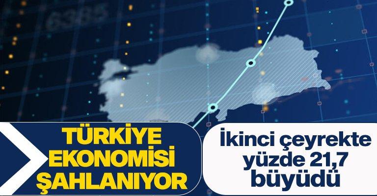 Türkiye ekonomisi atağa kalkıyor! İkinci çeyrekte yüzde 21,7 büyüdü