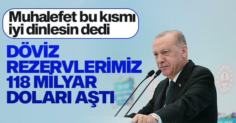 """Cumhurbaşkanı Erdoğan: """"Döviz rezervlerimiz 118 milyar doları aştı"""""""
