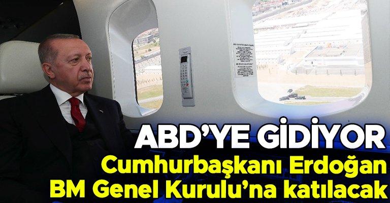 Cumhubaşkanı Erdoğan BM Genel Kurulu'na katılmak üzere ABD'ye gidiyor