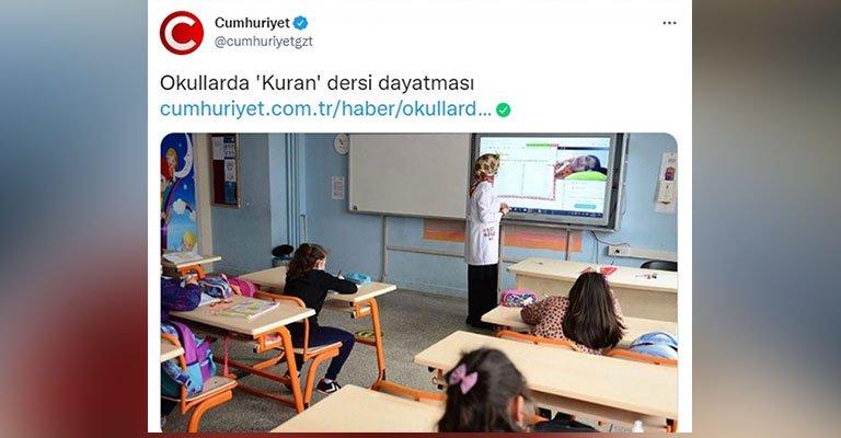 Cumhuriyet gazetesi bildiğimiz gibi! Kur'an derslerini eleştirdi