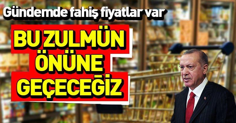 """Cumhurbaşkanı Erdoğan'dan fahiş fiyat çıkışı! """"Böyle bir suistimal varsa…..."""