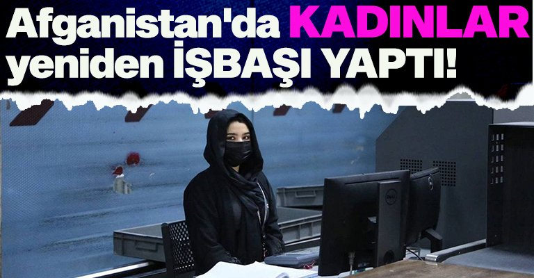 Kabil'de hayat normale dönüyor! Havalimanında çalışan kadınlar, işlerine geri dönd...