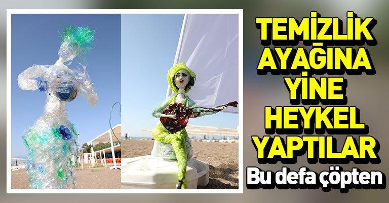 CHP'li Antalya Büyükşehir Belediyesi kıyı temizliğini heykelle bitirdi!