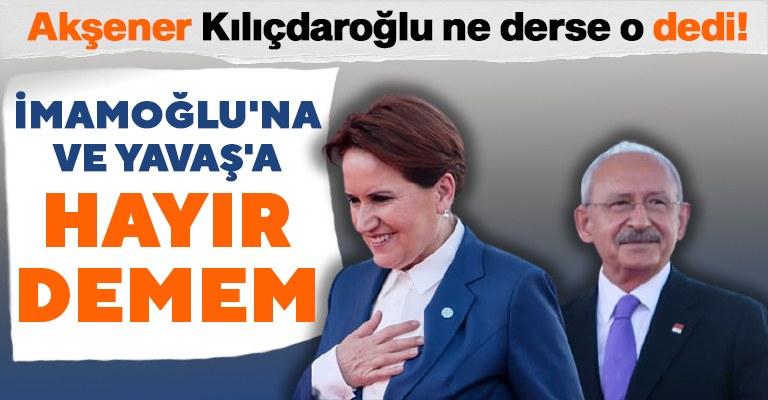 Akşener'den adaylık açıklaması: Kılıçdaroğlu kimi seçerse hayır demeyiz...