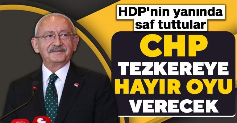 """CHP'nin tezkere kararı """"hayır"""" oldu"""